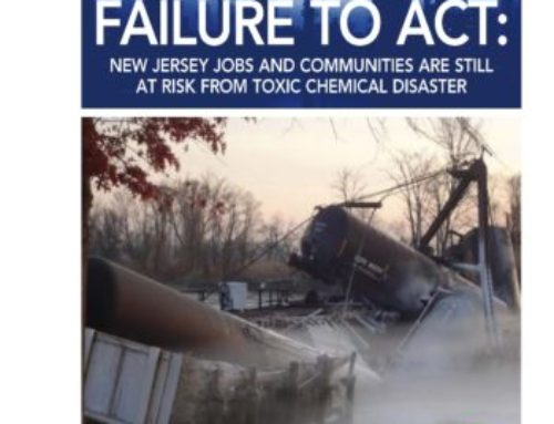 Failure to Act: New Jersey Jobs and Communities are Still at Risk from Toxic Chemical Disasters